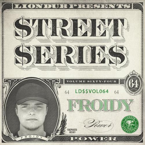 Froidy — Liondub Street Series Vol 64: Power (2021)