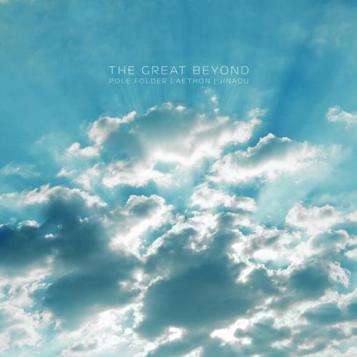 Pole Folder, Aethon (DE) & Jinadu — The Great Beyond (2021)