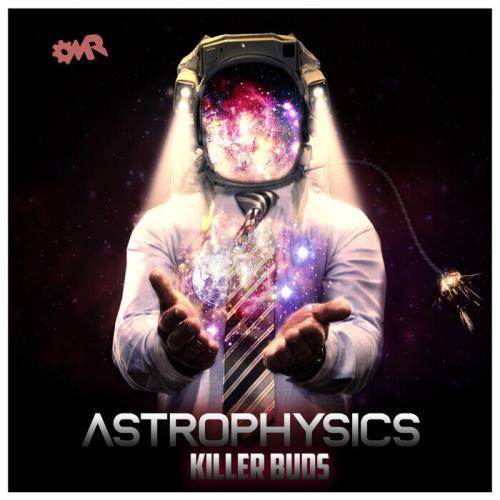 Killer Buds — Astrophysics (2021)
