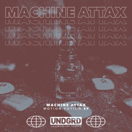 Machine Attax - Motion Potion EP (2021)