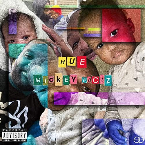 Mickey Factz - Hue: An Audio Last Will & Testament (2021)