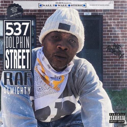 Raf Almighty & BigBob — 537 Dolphin Street (2021)