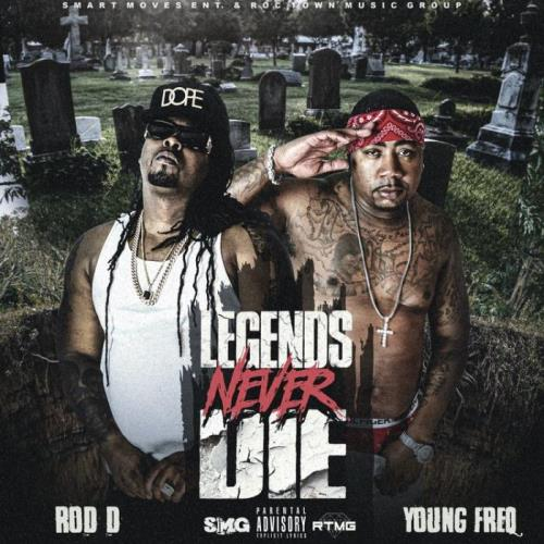 Rod D & Young Freq — Legends Never Die (2021)