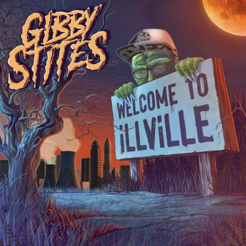 Gibby Stites — Welcome To iLLViLLE (2021)