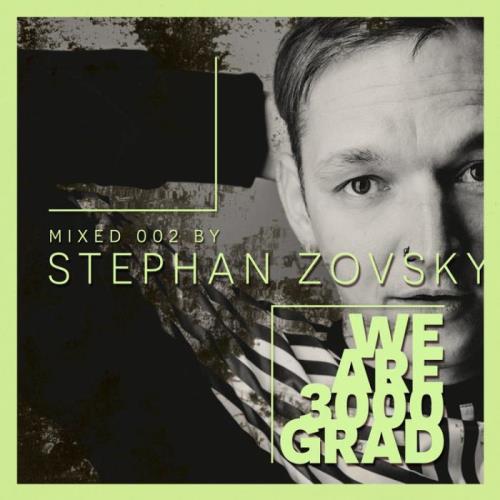We Are 3000Grad Vol 002 (DJ Mix By Stephan Zovsky) (2021)
