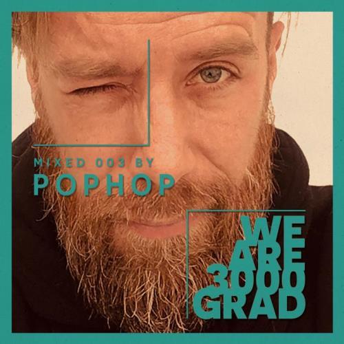 We Are 3000Grad Vol 003 (DJ Mix By Pophop) (2021)