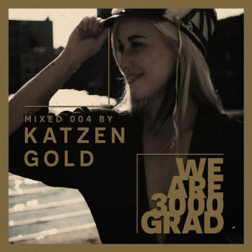 We Are 3000Grad Vol 004 (DJ Mix By Katzengold) (2021)