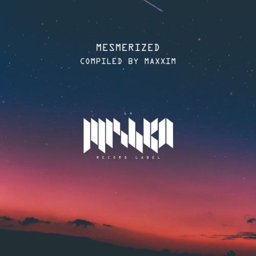 Maxxim — Mesmerized #1 (Dj Edition) (2021)