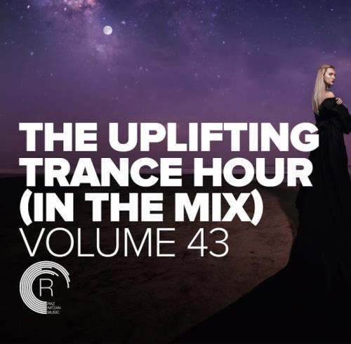The Uplifting Trance Hour In The Mix, Vol. 43 (2021)