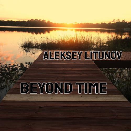 Aleksey Litunov — Beyond Time (2021)