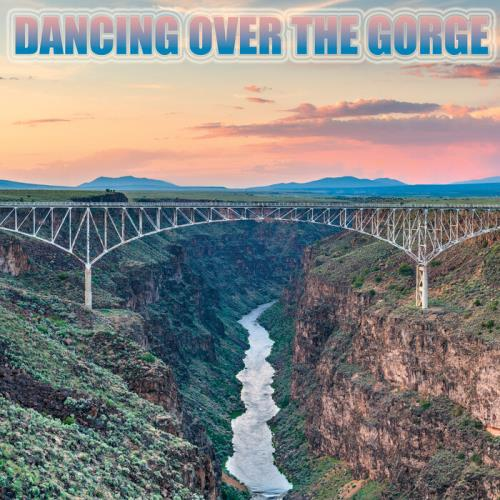 Dancing over the Gorge (2021)