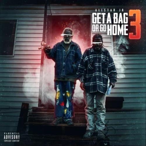 Allstar Jr — Get A Bag Or Go Home 3 (2021)