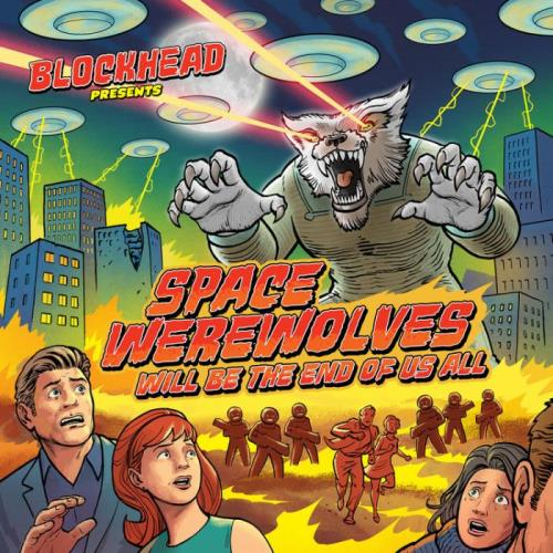Blockhead — Space Werewolves Will Be the End of Us All (2021)