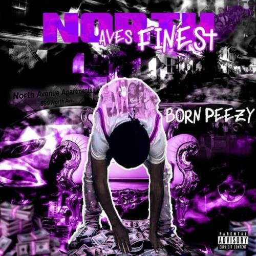 Born Peezy — North Ave's Finest (2021)