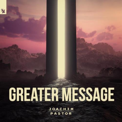Joachim Pastor — Greater Message (2021)