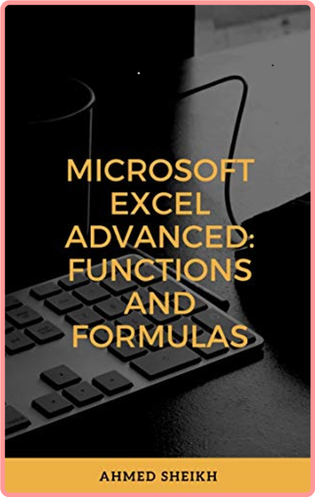 Microsoft Excel Advanced - Functions and Formulas