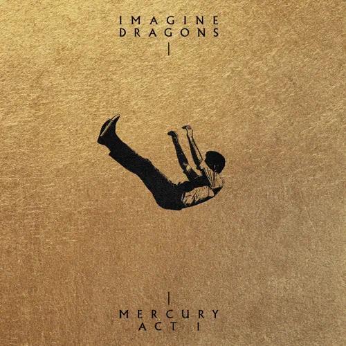 Imagine Dragons — Mercury — Act 1 (2021)