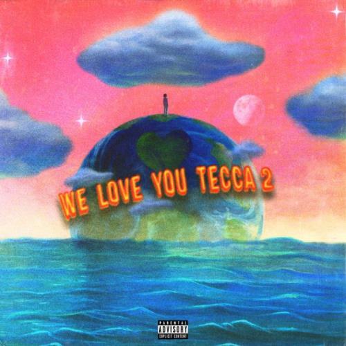 Lil Tecca — We Love You Tecca 2 (Deluxe) (2021)
