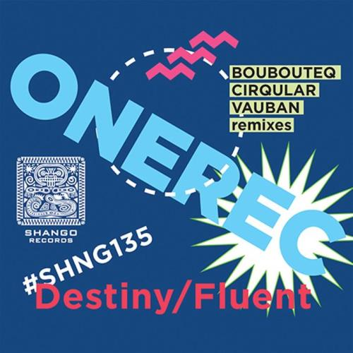 OneRec — Destiny / Fluent (2021)