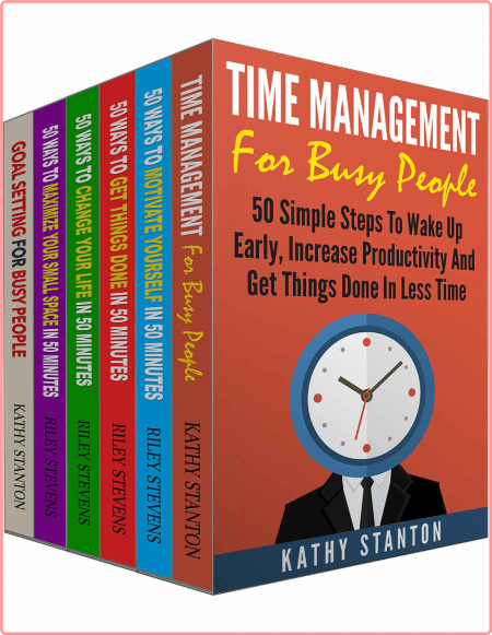 Time Management Strategies Box Set (6 in 1) - Learn How To Motivate Yourself And