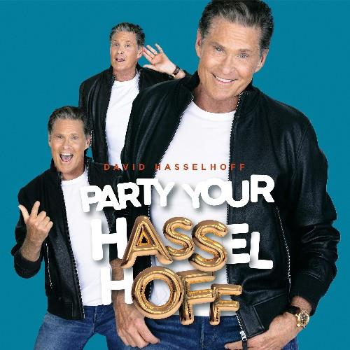 David Hasselhoff — Party Your Hasselhoff (2021)