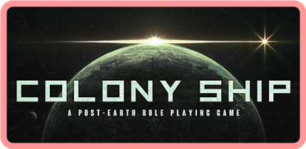 Colony Ship A Post-Earth Role Playing Game v0 8 148