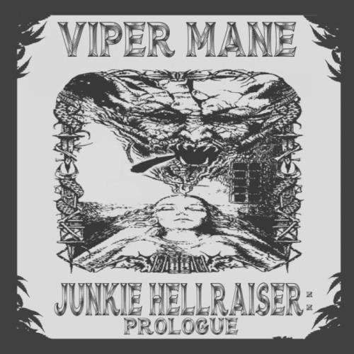 Viper Mane — Junkie Hellraiser: Prologue (2021)