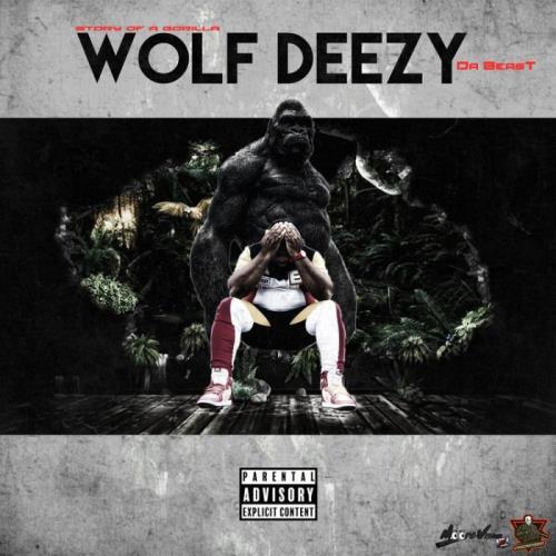 Wolf Deezy Da Beast — Story Of A Gorilla (2021)