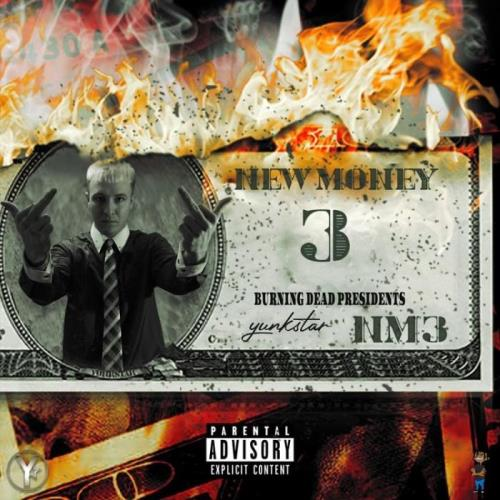 Yunkstar — New Money 3: Burning Dead Presidents (2021)