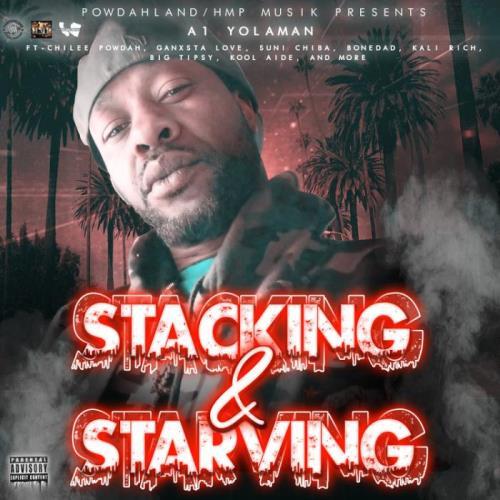 A1 Yolaman — Stacking & Starving (2021)