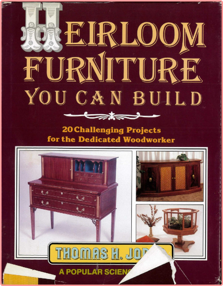 Heirloom Furniture You Can Build by Thomas H  Jones