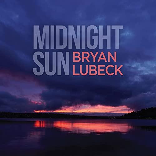 Bryan Lubeck - Midnight Sun (2021)