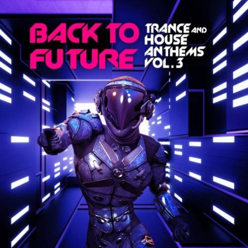 Back To Future, Trance & House Anthems Vol 3 (2021)