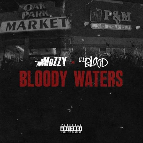 Lil Blood & Mozzy — Bloody Waters (2021)