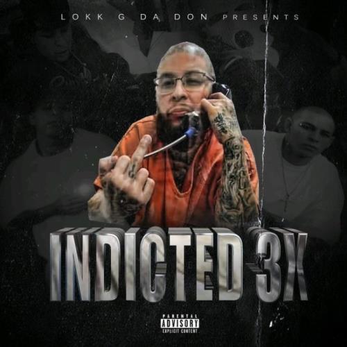 Lokk G Da Don — Indicted 3X (2021)