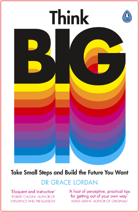 Think Big - Take Small Steps and Build the Future You Want