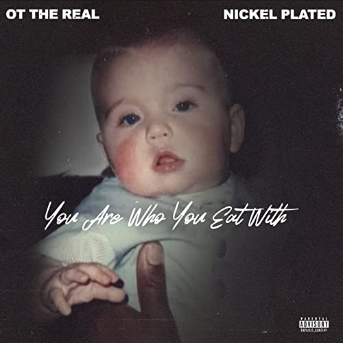 OT The Real & Nickel Plated — You Are Who You Eat With (2021)