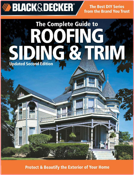The Complete Guide To Roofing Siding Trim Updated 2nd Edition Protect Beautify The Exterior Of Yo...