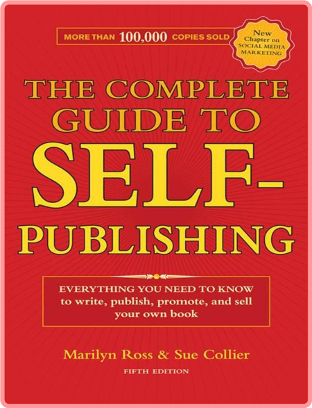 The Complete Guide To Self Publishing Everything You Need To Know
