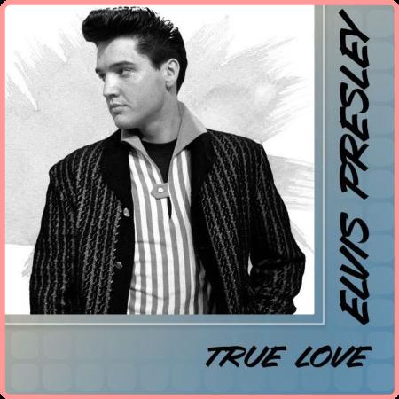 Elvis Presley - True Love (2021) Mp3 320kbps
