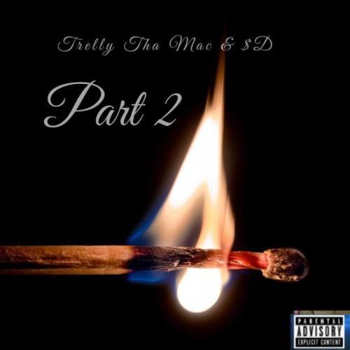 Trelly Tha Mac & $D — Part 2 (2021)