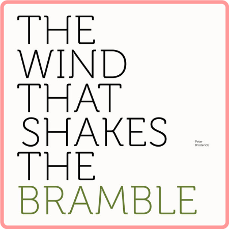 Peter Broderick - The Wind That Shakes the Bramble [24Bit-44 1kHz] (2021) FLAC
