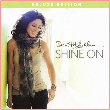 Sarah McLachlan - Shine On (Deluxe Edition) (2014) Flac