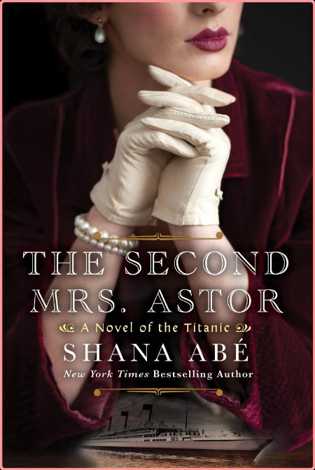 The Second Mrs  Astor by Shana Abé