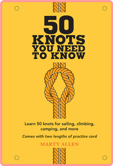 50 Knots You Need to Know - Learn 50 knots for sailing, climbing, camping, and more