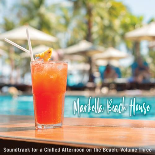 Marbella Beach House: Soundtrack for a Chilled Afternoon on the Beach, Volume Three (2021) FLAC