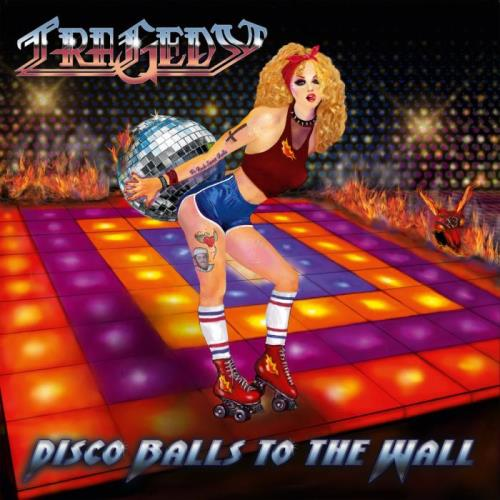 Tragedy — Disco Balls To The Wall (2021) FLAC