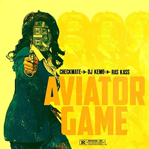 Checkmate & DJ Kemo - Aviator Game (2021)