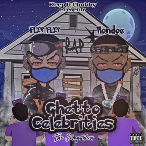 Flip Flip x Rondoe — Ghetto Celebrities (2021)