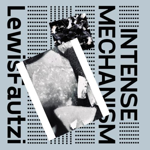 Lewis Fautzi - Intense Mechanism (2021)
